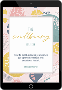 The ultimate guide to wellbeing - kathleen murphy naturopath